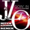 Goin In - Jennifer Lopez Ft. Flo Rida & Lil Jon (Mitch Alexander Remix)