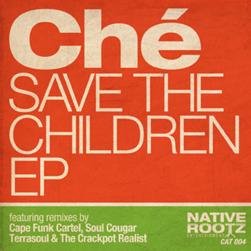 Che - Save the Children (Terrasoul Remix)