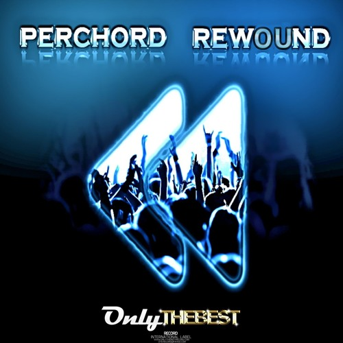 198# Perchord - Rewound [ Only the Best Record international ]