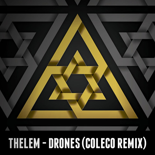 Thelem - Drones (Coleco Ruined It Remix)