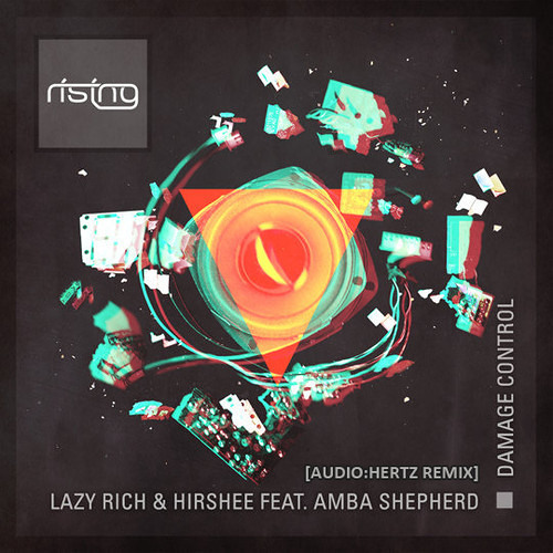 Lazy Rich & Hirshee - Damage Control [Audio:Hertz Remix] *Peoples Choice* FREE DOWNLOAD
