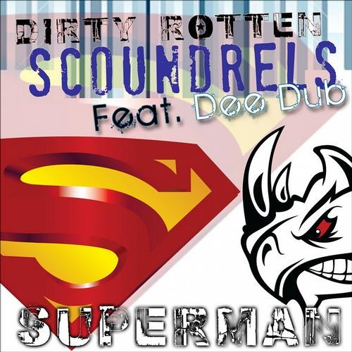 Superman - Dirty Rotten Scoundrels feat Dee Dub