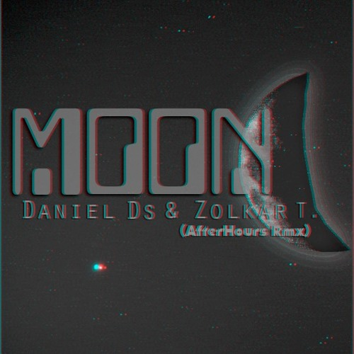 Daniel Ds & ZolkarTuranzas - Moon c (In AfterHours Rmx)