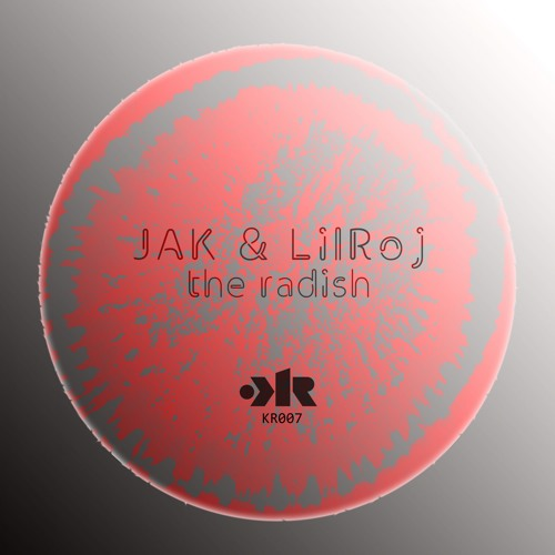 KR007 : JAK, LilRoj - The Radish (Original Mix) clip