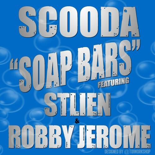 Scooda ft. Robby Jerome & STLien - Soap Bars