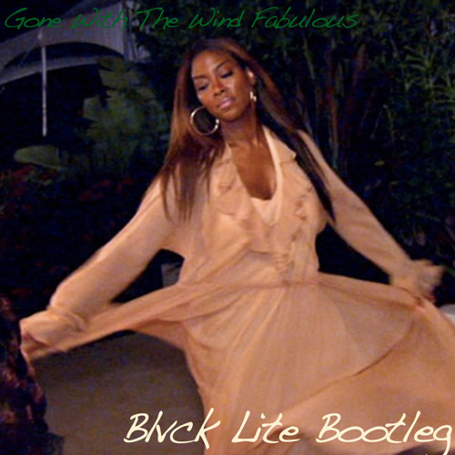 Kenya Moore=Gone With The Wind Fabulous (Blvck Lite Bootleg)