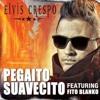 .-.Elvis Crespo   Pegaíto Suavecito ft Fito Blanko extended latino mix sin sello