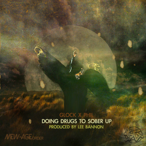 Glock x Phil - Doing Drugs To Sober Up .Prod Lee Bannon
