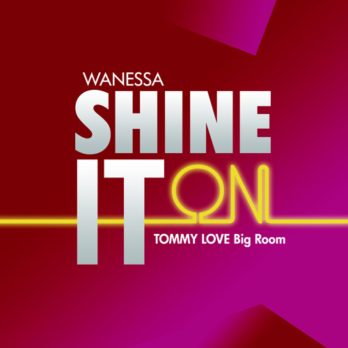 Wanessa - Shine It On (Tommy Love Big Room Mix)