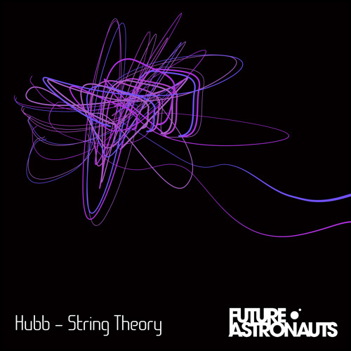 Hubb - String Theory (Future Astronauts Guest Mix)
