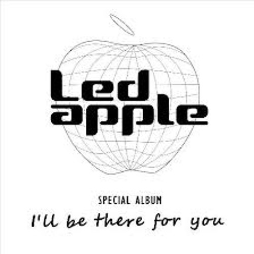 Led Apple - I'll Be There For You