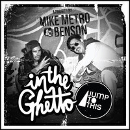 Mike Metro & Benson - In The Ghetto (Loot & Plunder Remix) [Jump to This]