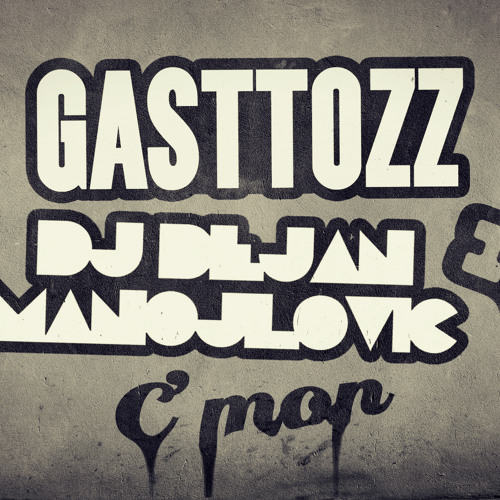 Gasttozz & DJ Dejan Manojlovic - C'Mon (Original Mix) [FREE DL] // Supported by Dubstep.NET // 30k plays (read d.)