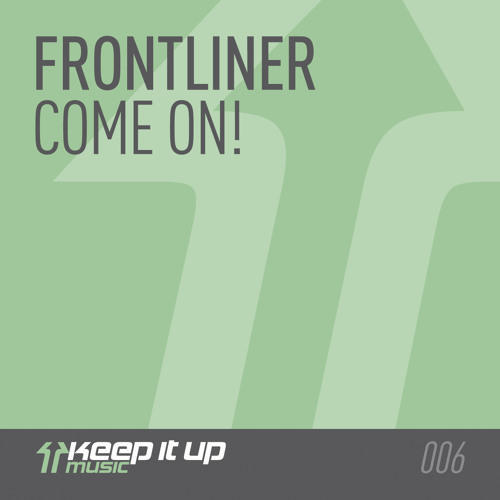 Frontliner - Come On! (Radio Edit)