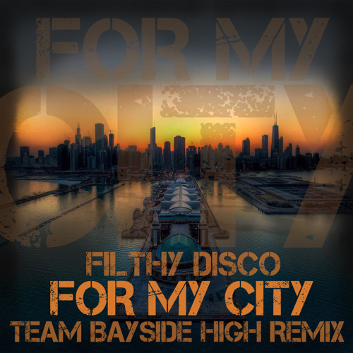 TRAP | Filthy Disco - For My City (Team Bayside High Remix)