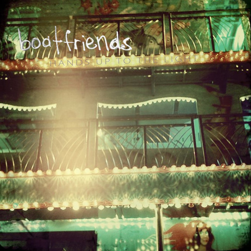 Boatfriends - Hands Up To The Light