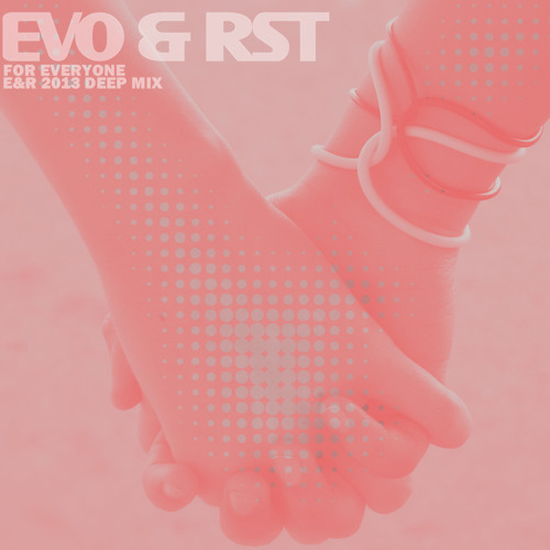 Evo & RST Featuring Lisa Stansfield - 'For Everyone' (E&R 2013 Deep Mix)