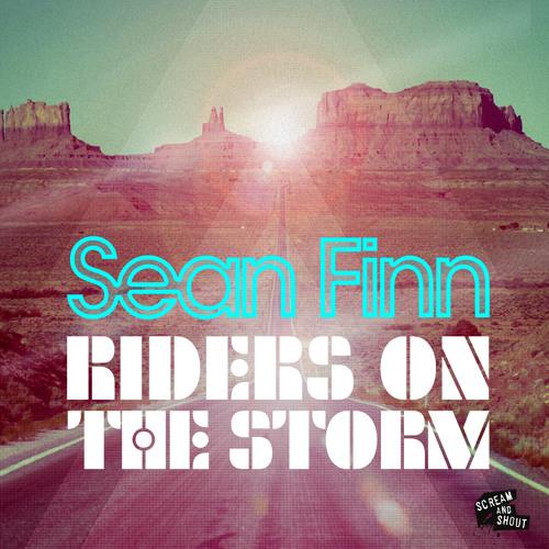 Sean Finn - Riders On The Storm  ( Luigi Rocca Remix )
