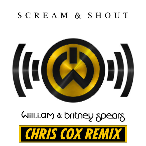 "Britney Spears - ""Scream and Shout"" (Chris Cox Remix)"