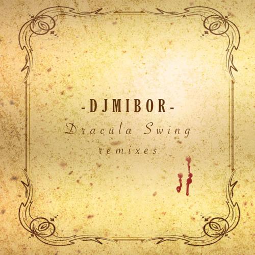 DJ Mibor - Dracula Swing (Rockethead's Wobble Vampire Remix)