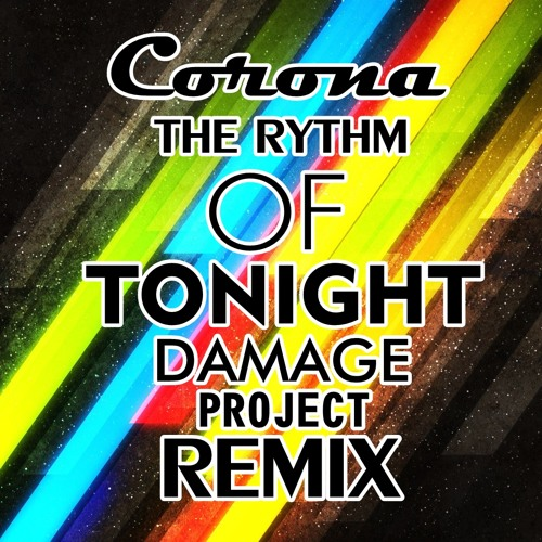 Corona - The Rhythm Of The Night ( Damage Project Remix )