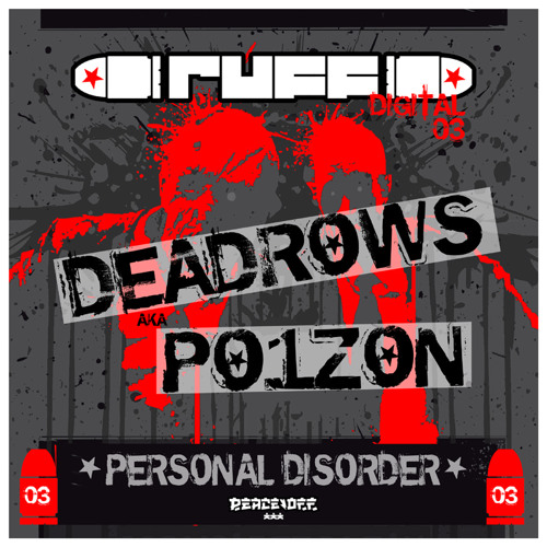 Ruff Digit 03 - DEAD ROWS Aka P01Z0N - Personal Disorder - Promo Mix - OUT NOW !