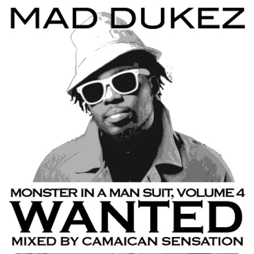 Mad Dukez - Monster In A Man Suit, Volume 4: Wanted