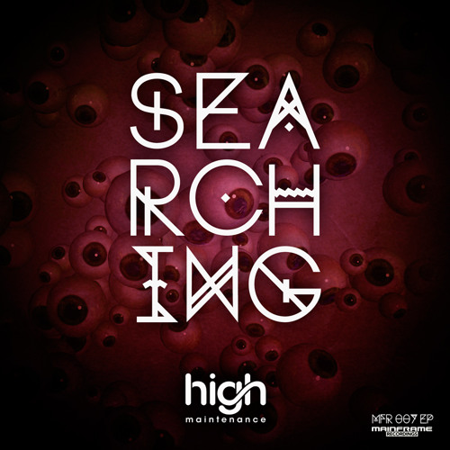 High Maintenance - Looking & Searching