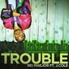 Bei Maejor feat. J.Cole - Trouble (TariKara Funky Mix)