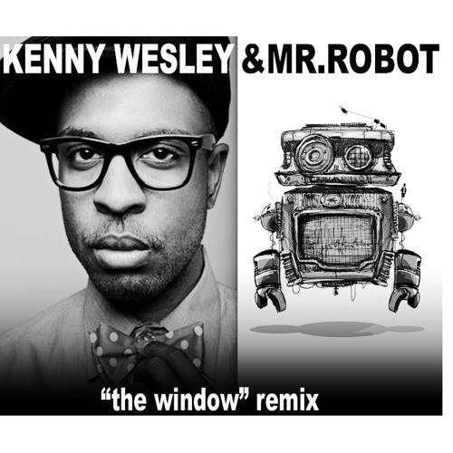 The Window [Mr. Robot Remix] (Kenny Wesley)