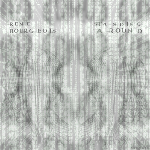Rene Bourgeois - standing around +++ OUT NOW +++