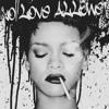 Rihanna - No Love Allowed