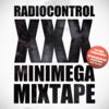 Download Radiocontrol - XXX Mini Mega Mixtape Mp3