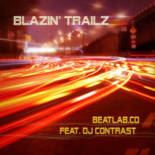 Blazin' Trailz Feat. DJ Contrast (exclusive)