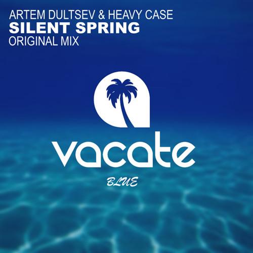 Artem Dultsev & Heavy Case - Silent Spring (Original Mix)