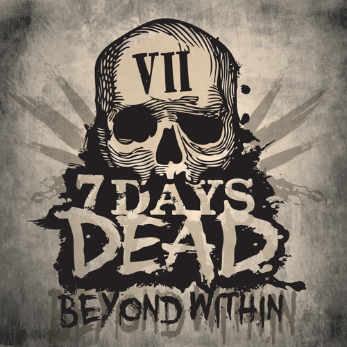 "7 Days Dead - ""Beyond Within"""