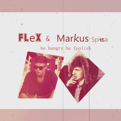 FLEX x MARKUS SPITTA - BE HUNGRY.BE FOOLISH