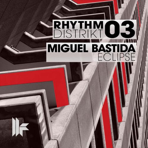 Out Now Miguel Bastida - Eclipse (Original Mix) Toolroom Records
