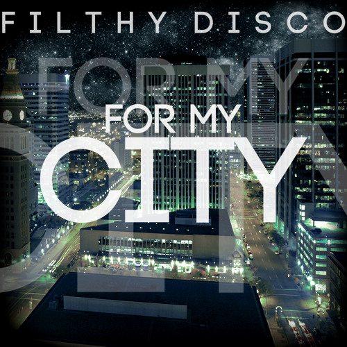 Filthy Disco - For My City (Original Mix)