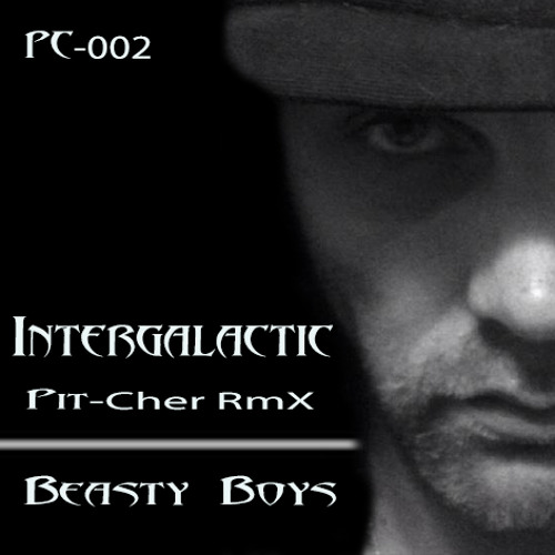Beasty Boys - Intergalactic( Pit-Cher Remix )