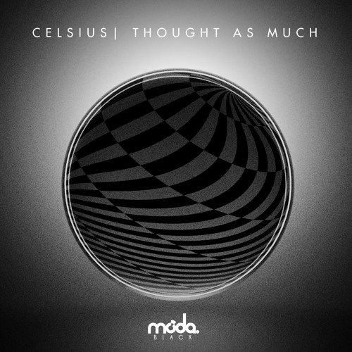 Celsius - Thought As Much (Preview) [Moda Black]