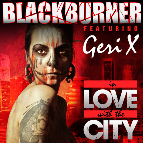 FREE DOWNLOAD Blackburner - In Love With The City (feat. Geri X)