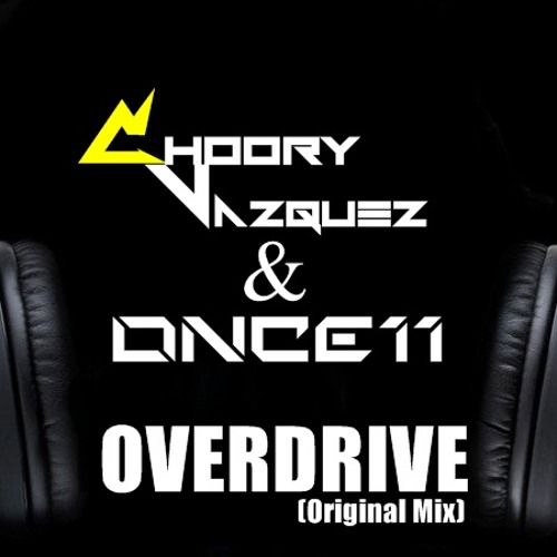 OverDrive - Chory Vazquez & Once11 (Original Mix)demo