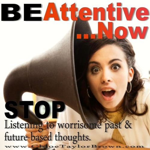 Being Attentive & Be Aware