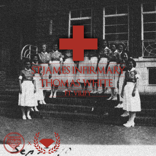 St. James Infirmary by Thømas White ft. Vilify