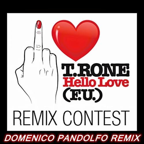 """T.Rone - Hello Love [F.U. Love] (Domenico Pandolfo Remix) """"REMIX CONTEST"""""""