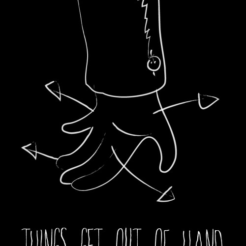 Izzy Gaon / Things Get Out of Hand