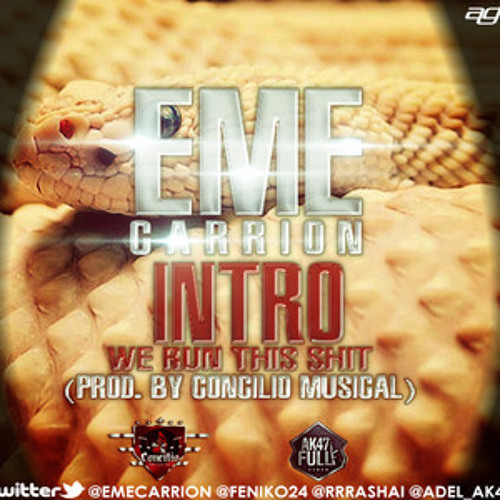 Eme Carrion - We Run This Shit (Produce by: Concilio Musical)