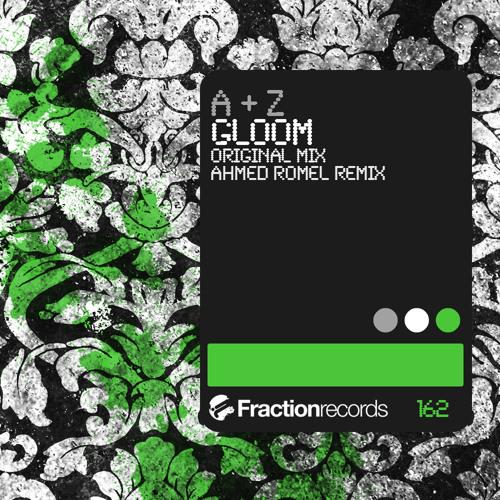 A & Z - Gloom (Ahmed Romel Remix)