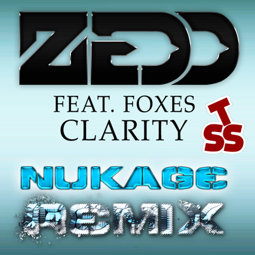 [FREE DL]Zedd - Clarity (NUKAGE Remix)